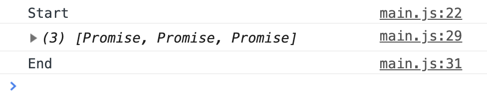 Console loggs 'Start', '[Promise, Promise, Promise]', and 'End' immediately